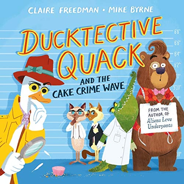 Ducktective Quack and the Cake Crime Wave  Paperback / softback 2019