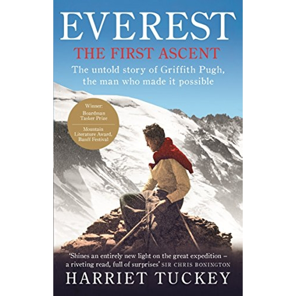 Everest - The First Ascent: The untold story of Griffith Pugh, the man who made it possible by Harriet Tuckey (Paperback, 2014)
