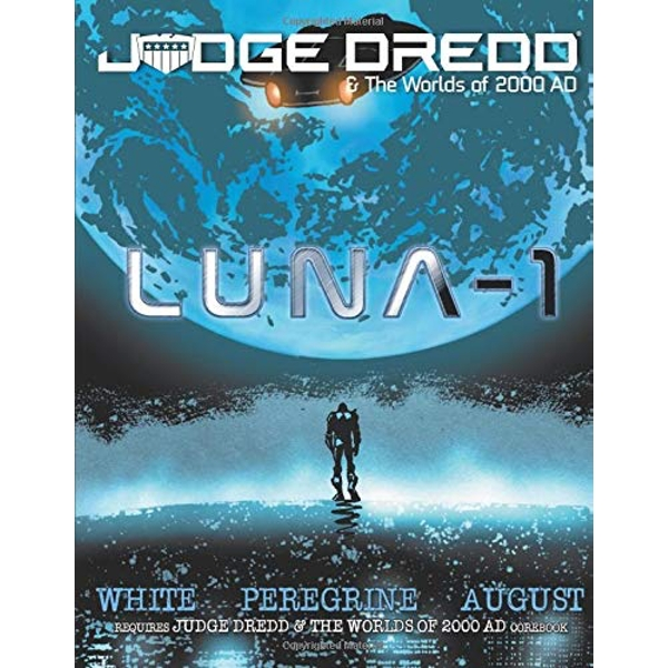 Luna 1 Judge Dredd & The Worlds of 2000 AD Roleplaying Game