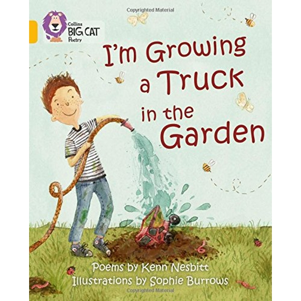 I'm Growing a Truck in the Garden: Band 09/Gold (Collins Big Cat) by HarperCollins Publishers (Paperback, 2012)