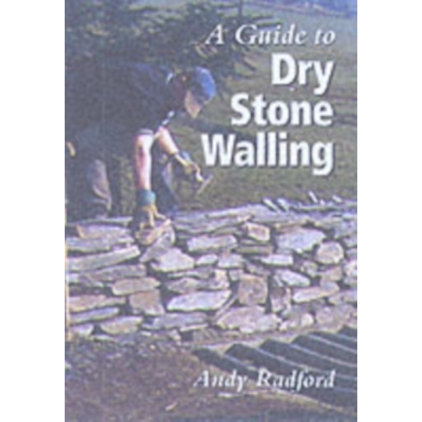 A Guide to Dry Stone Walling by Andy Radford (Hardback, 2001)