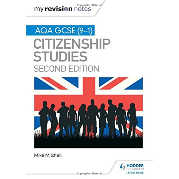 My Revision Notes: AQA GCSE (9-1) Citizenship Studies Second Edition  Paperback / softback 2018