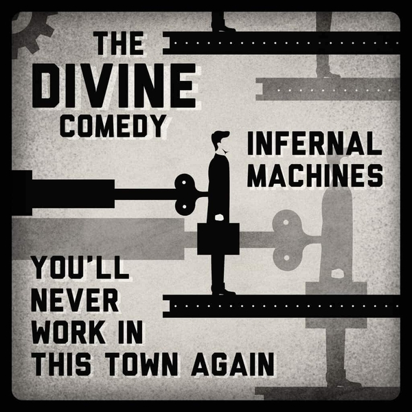 The Divine Comedy - Infernal Machines / You'll Never Work In This Town Again Vinyl