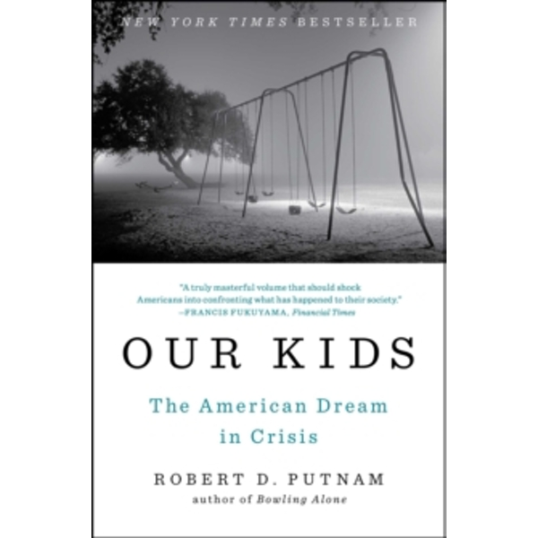 Our Kids : The American Dream in Crisis
