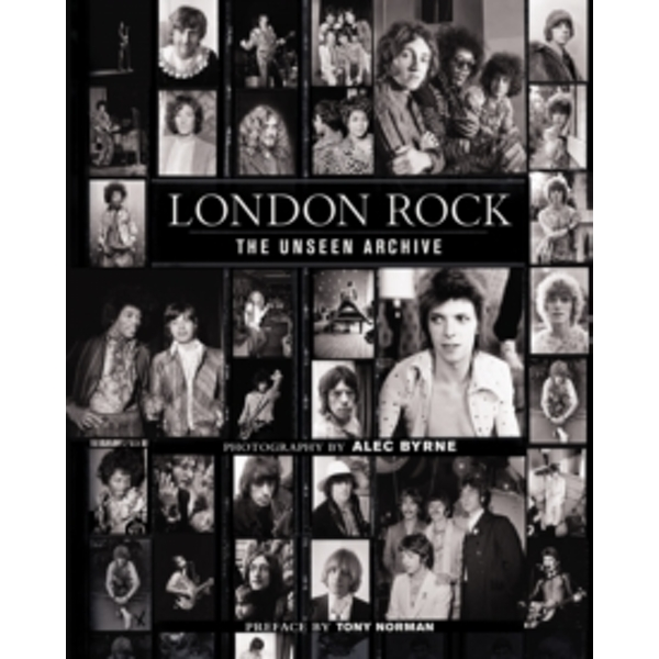 London Rock : The Unseen Archive