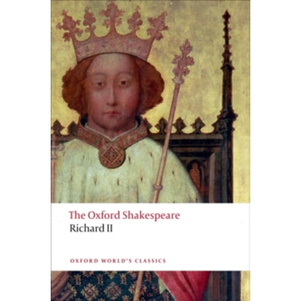 Richard II: The Oxford Shakespeare by William Shakespeare (Paperback, 2011)
