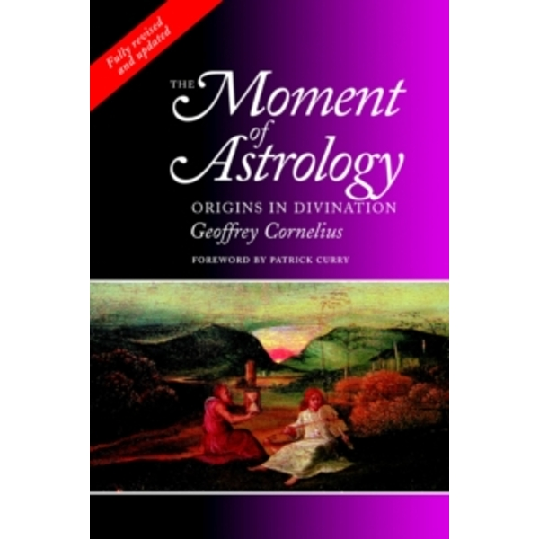 The Moment of Astrology : Origins in Divination