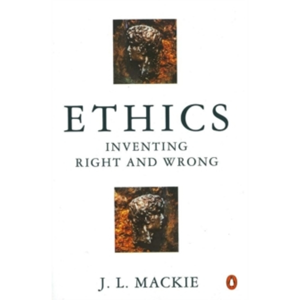 Ethics: Inventing Right and Wrong by J. L. MacKie (Paperback, 1990)