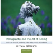 Photography and the Art of Seeing : A Visual Perception Workshop
