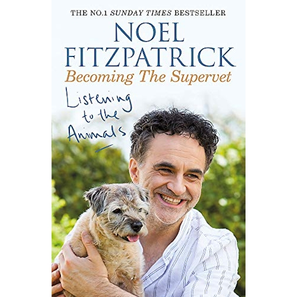 Listening to the Animals: Becoming The Supervet By Professor Noel Fitzpatrick (Paperback, 2019)