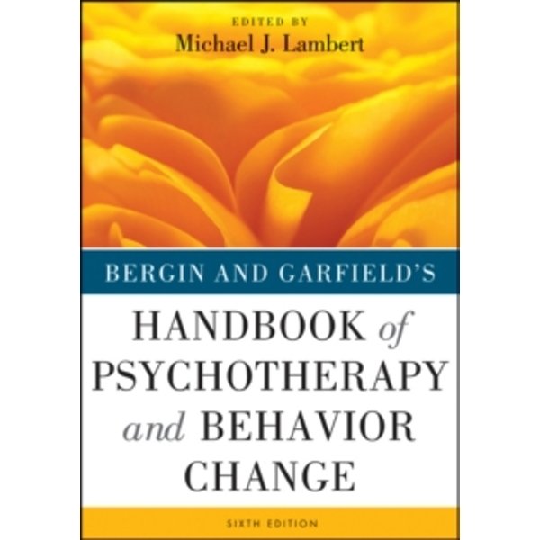 Bergin and Garfield's Handbook of Psychotherapy and Behavior Change by Michael J. Lambert (Hardback, 2013)