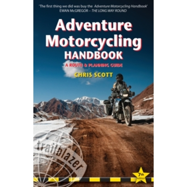 Adventure Motorcycling Handbook : A Route & Planning Guide, Asia, Africa and Latin America