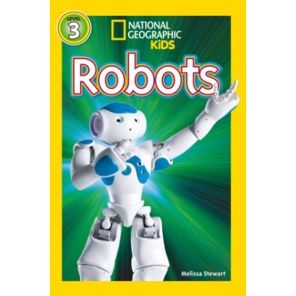 National Geographic Kids Readers: Robots (National Geographic Kids Readers: Level 3) by National Geographic Kids (Paperback, 2014)