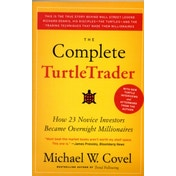 The Complete Turtletrader: How 23 Novice Investors Became Overnight Millionaires by Michael W. Covel (Paperback, 2009)