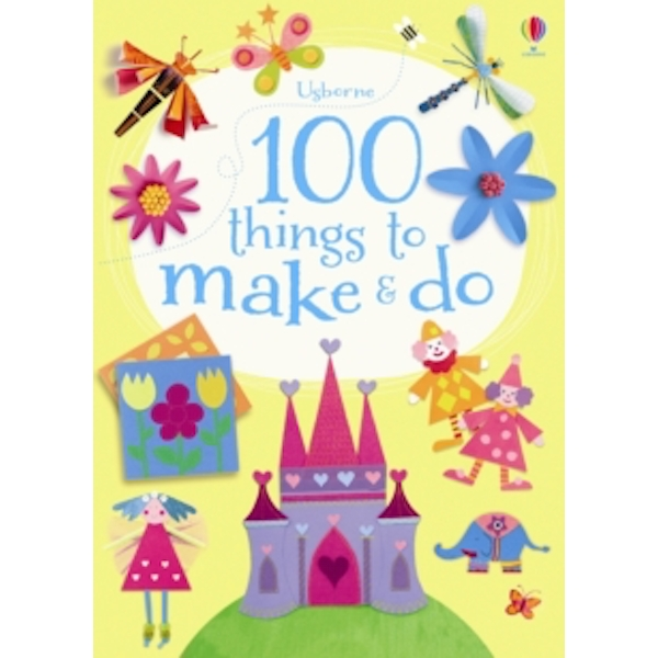 100 Things to Make and Do by Fiona Watt (Paperback, 2012)