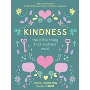 Kindness - The Little Thing that Matters Most by 52 Lives, Jaime Thurston (Hardback, 2017)