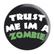 Trust Me I'm A Zombie Badge