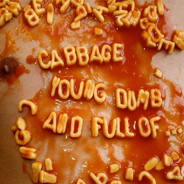 Cabbage - Young Dumb And Full Of Vinyl