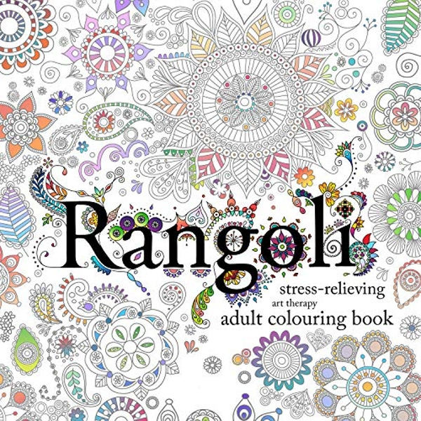 Rangoli Stress-Relieving Art Therapy Colouring Book Paperback / softback 2017