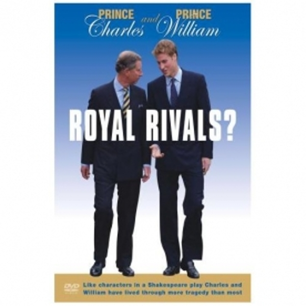 Prince Charles And Prince William Royal Rivals? DVD