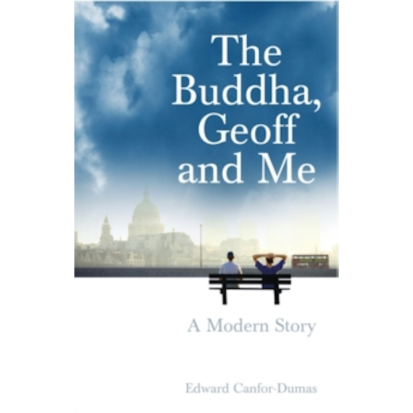 The Buddha, Geoff and Me: A Modern Story by Edward Canfor-Dumas (Paperback, 2005)