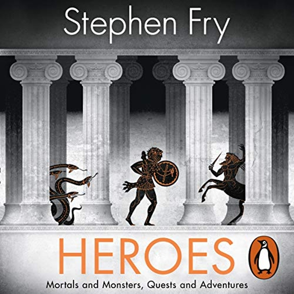 Heroes The myths of the Ancient Greek heroes retold CD-Audio 2018