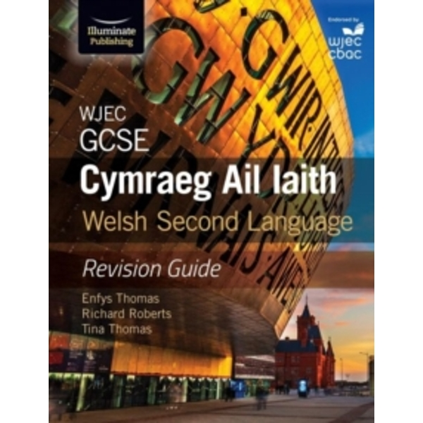 WJEC GCSE Cymraeg Ail Iaith Welsh Second Language: Revision Guide (Language Skills and Practice)