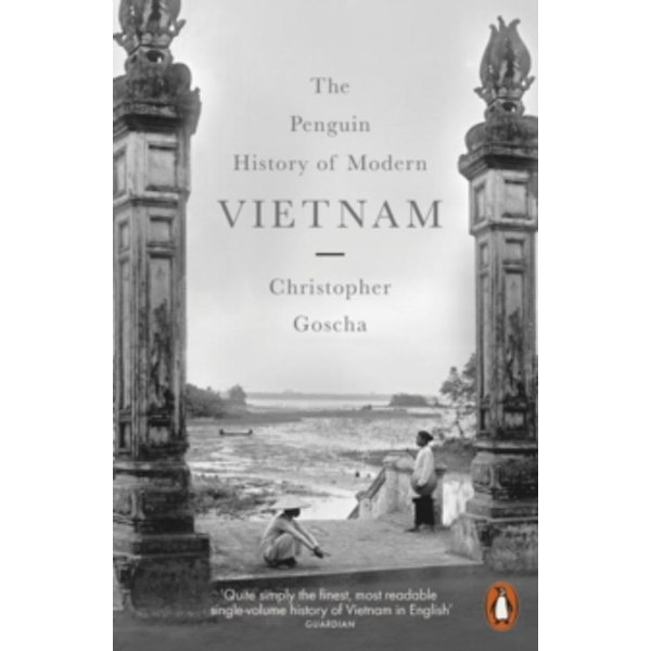 The Penguin History of Modern Vietnam by Christopher E. Goscha (Paperback, 2017)
