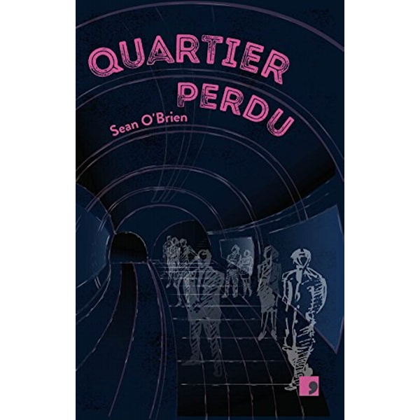Quartier Perdu by Sean O'Brien (Paperback, 2017)