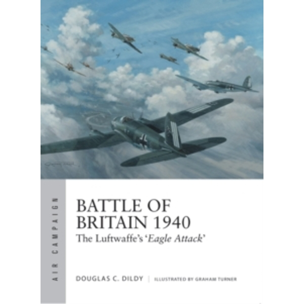 Battle of Britain 1940 : The Luftwaffe's `Eagle Attack' : 1