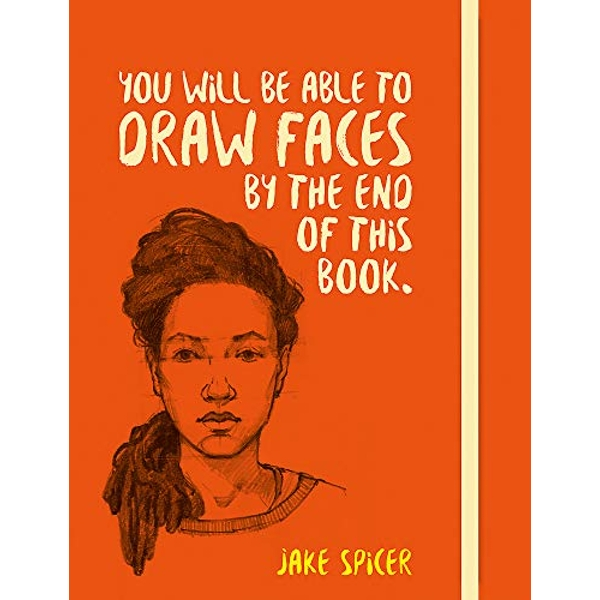 You Will be Able to Draw Faces by the End of This Book  Paperback / softback 2018