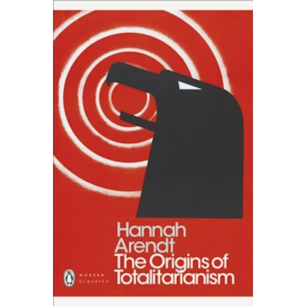 The Origins of Totalitarianism (Penguin Modern Classics) Paperback