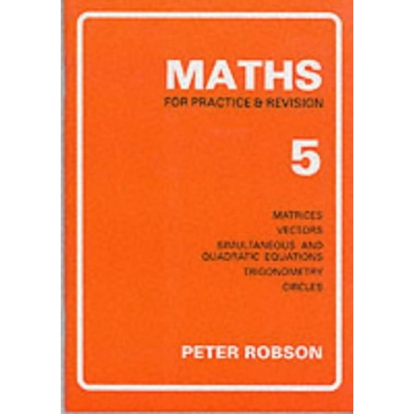 Maths for Practice and Revision: Bk. 5 by Peter Robson (Paperback, 1990)