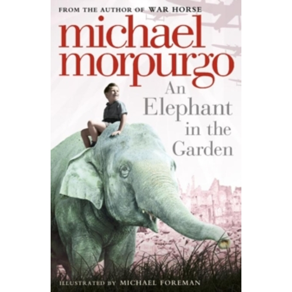 An Elephant in the Garden by Michael Morpurgo (Paperback, 2011)