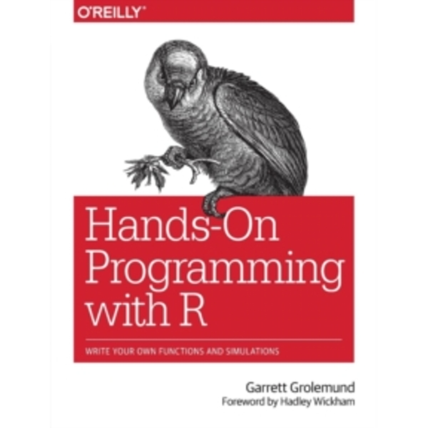 Hands-On Programming with R: Write Your Own Functions and Simulations by Garrett Grolemund (Paperback, 2014)