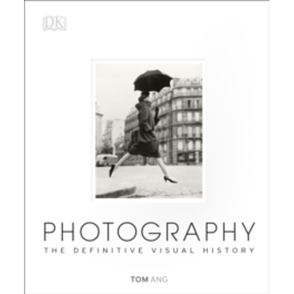 Photography : The Definitive Visual History