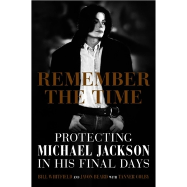 Remember the Time : protecting Michael Jackson in his final days