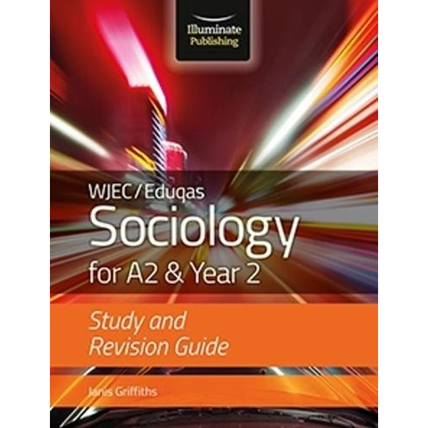 WJEC/Eduqas Sociology for A2 & Year 2: Study & Revision Guide  Paperback / softback 2018