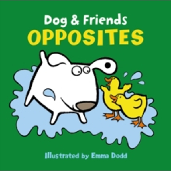 Dog & Friends: Opposites by Anness Publishing (Board book, 2017)