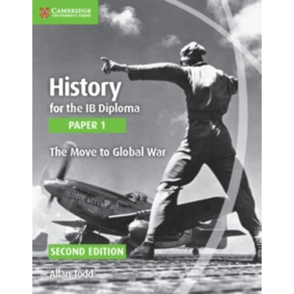 History for the IB Diploma Paper 1 The Move to Global War by Allan Todd (Paperback, 2015)