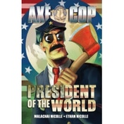 Axe Cop Volume 4: President of the World