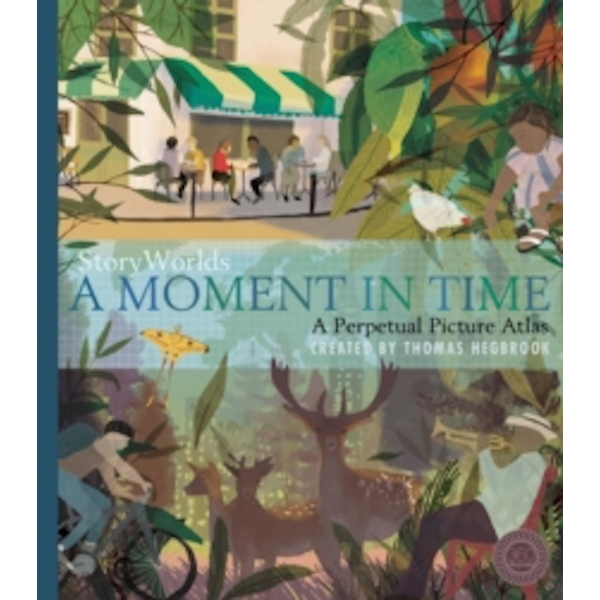 StoryWorlds: A Moment in Time : A Perpetual Picture Atlas
