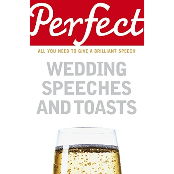 Perfect Wedding Speeches and Toasts by George Davidson (Paperback, 2007)