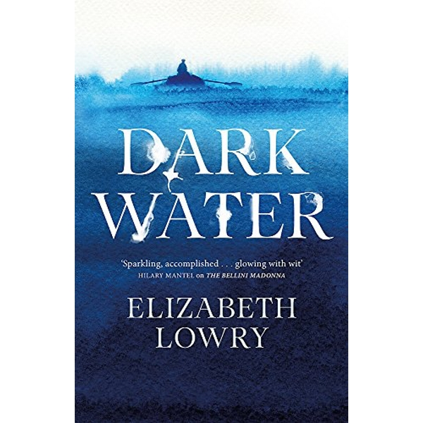Dark Water Longlisted for the Walter Scott Prize for Historical Fiction Hardback 2018