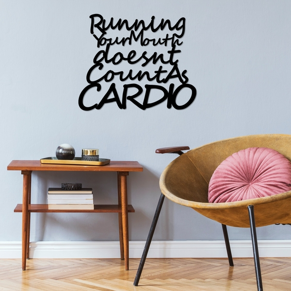 Running Your Mouth Doesnt Countas Cardio Black Decorative Metal Wall Accessory