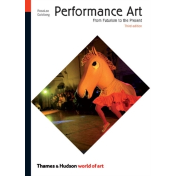 Performance Art : From Futurism to the Present