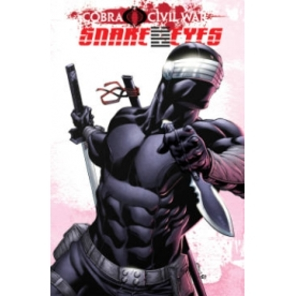 G.I. Joe: Volume 2: Snake Eyes - Cobra Civil War by Chuck Dixon (Paperback, 2012)