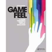 Game Feel: A Game Designer's Guide to Virtual Sensation by Steve Swink (Paperback, 2008)