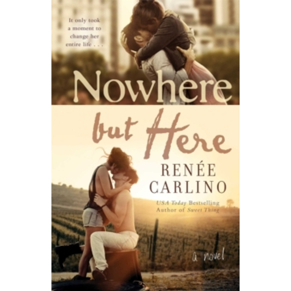 Nowhere but Here : A Novel