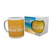 Say What Better get Grafting Mug